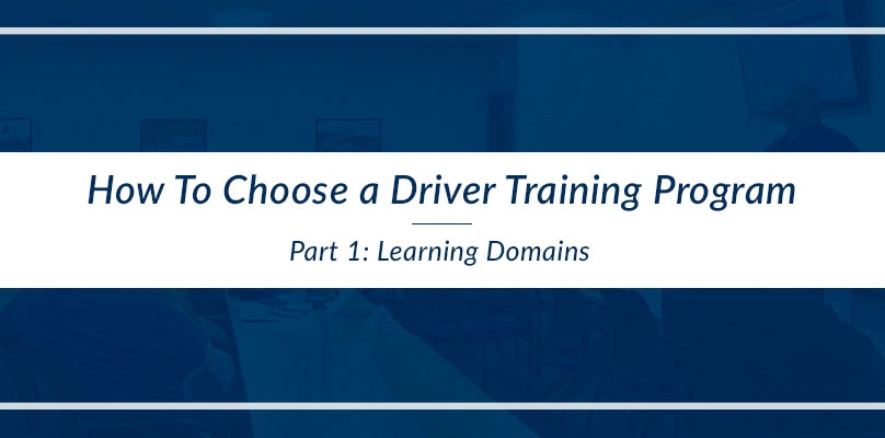 How to Choose a Driver Training Program - Learning Domains