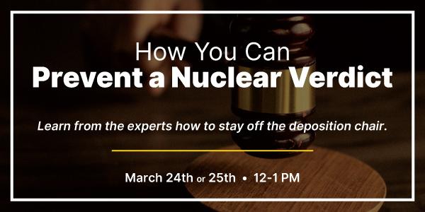 how-you-can-prevent-a-nuclear-verdict-webinar-recap
