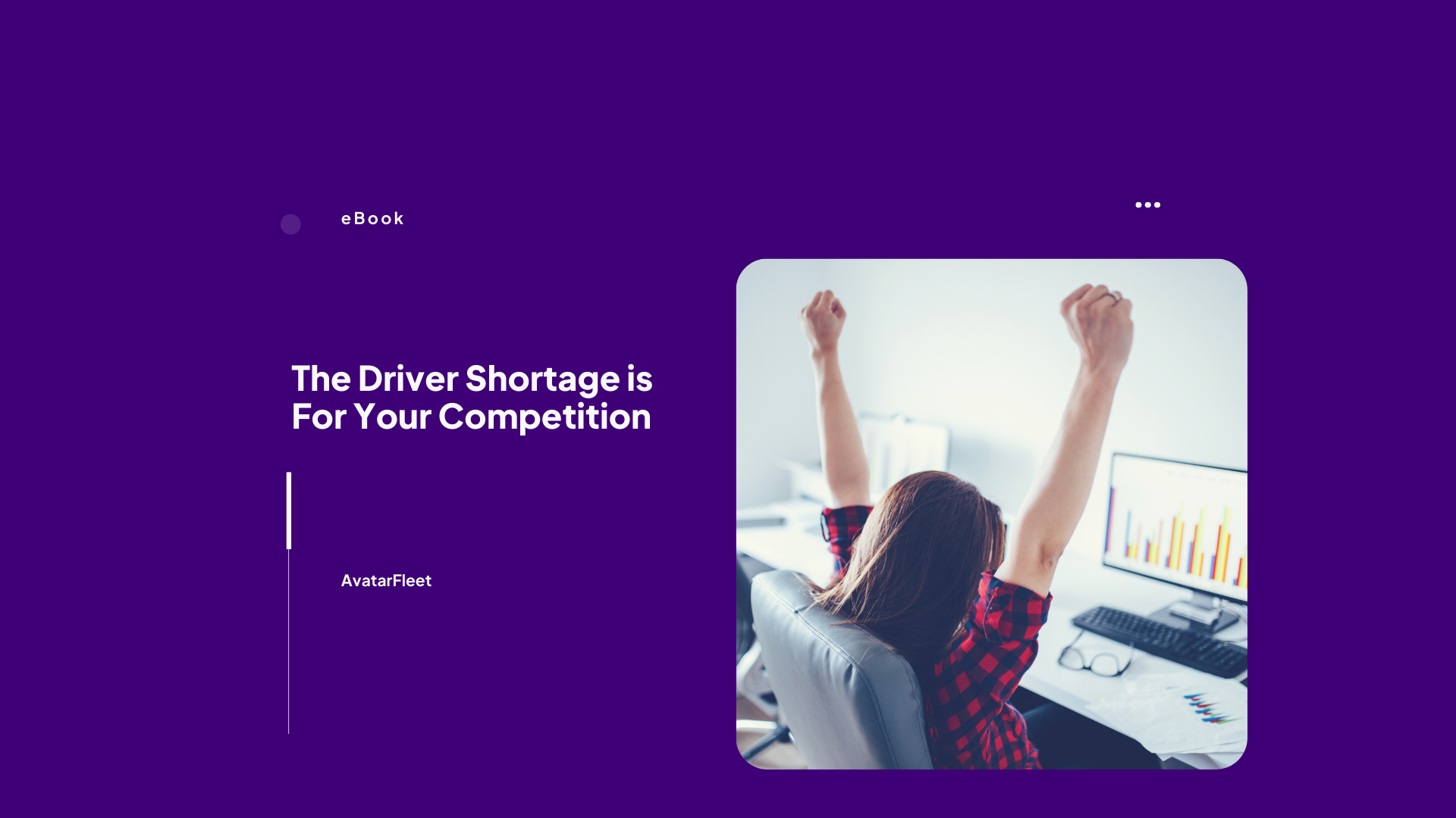 The Driver Shortage is For Your Competition